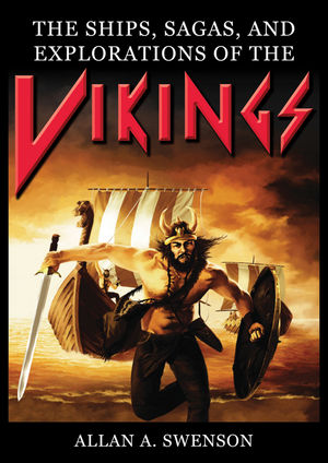 The Ships, Sagas, and Explorations of the Vikings