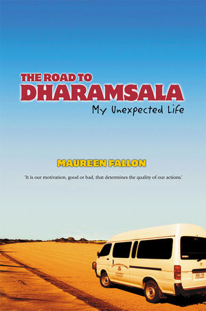The Road to Dharamsala: My Unexpected Life