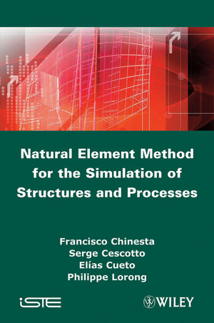 Natural Element Method for the Simulation of Structures and Processes (1848212208) cover image