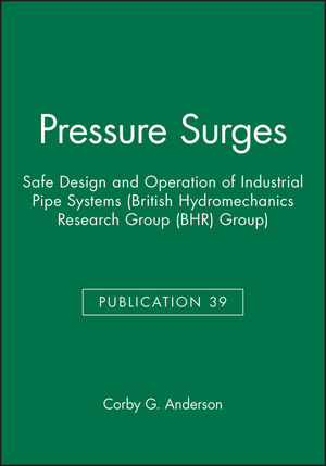 Pressure Surges: Safe Design and Operation of Industrial Pipe Systems
