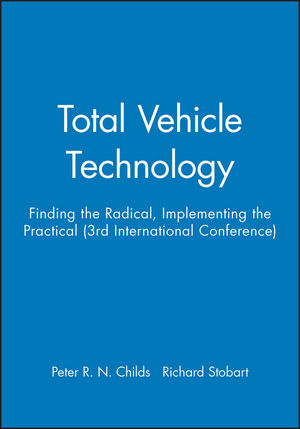 Total Vehicle Technology: Finding the Radical, Implementing the Practical (3rd International Conference)