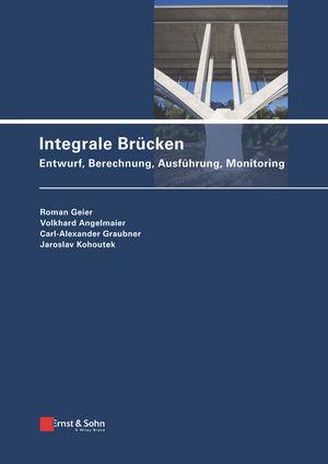 Integrale Brücken: Entwurf, Berechnung, Ausführung, Monitoring