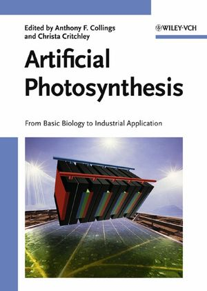 Artificial Photosynthesis: From Basic Biology to Industrial Application (3527310908) cover image