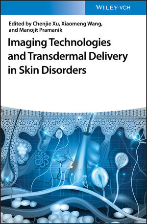 Drug delivery and roles of imaging in skin diseases