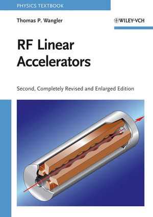 RF Linear Accelerators, 2nd, Completely Revised and Enlarged Edition