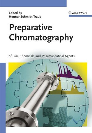 Preparative Chromatography: of Fine Chemicals and Pharmaceutical Agents