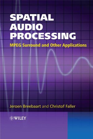 Spatial Audio Processing: MPEG Surround and Other Applications (0470033509) cover image