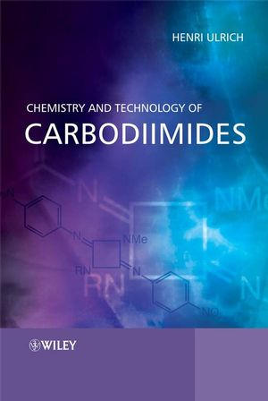 Chemistry and Technology of Carbodiimides (0470065109) cover image
