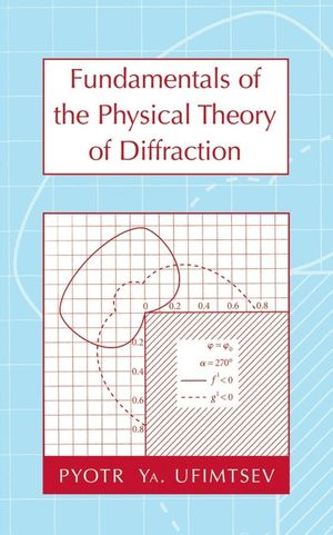 Fundamentals of the Physical Theory of Diffraction (0470109009) cover image