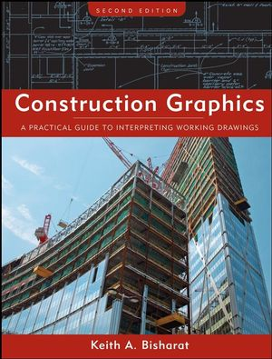 Construction Graphics: A Practical Guide to Interpreting Working Drawings, 2nd Edition