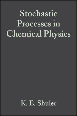 Stochastic Processes in Chemical Physics, Volume 15