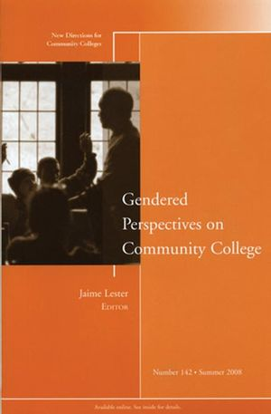 Gendered Perspectives on Community College: New Directions for Community Colleges, Number 142