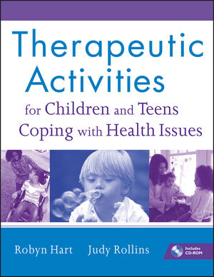 Therapeutic Activities for Children and Teens Coping with Health Issues (0470555009) cover image