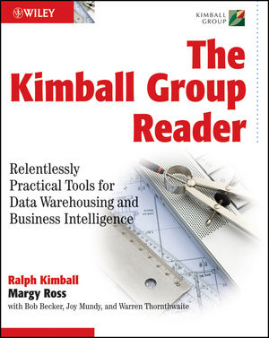 The Kimball Group Reader: Relentlessly Practical Tools for Data Warehousing and Business Intelligence (0470563109) cover image