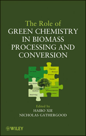 The Role of Green Chemistry in Biomass Processing and Conversion (0470644109) cover image