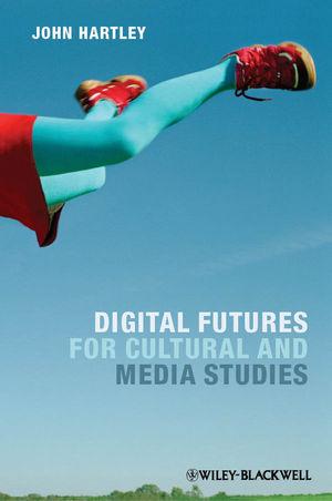 Digital Futures for Cultural and Media Studies
