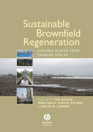 Sustainable Brownfield Regeneration: Liveable Places from Problem Spaces (0470691409) cover image
