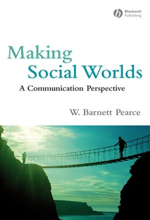 Making Social Worlds: A Communication Perspective (0470766409) cover image