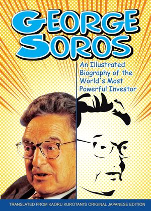 George Soros: An Illustrated Biography of the World