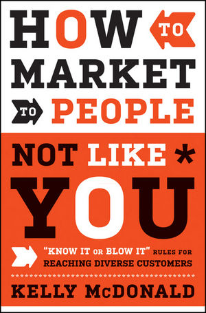 How to Market to People Not Like You: