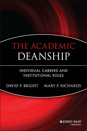 The Academic Deanship: Individual Careers and Institutional Roles (0470907509) cover image