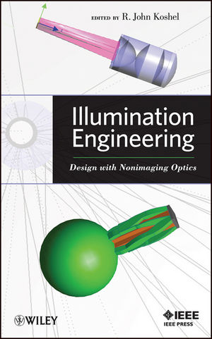 Illumination Engineering: Design with Nonimaging Optics (0470911409) cover image