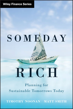 Someday Rich: Planning for Sustainable Tomorrows Today (0470920009) cover image