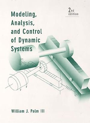 Modeling, Analysis, and Control of Dynamic Systems, 2nd Edition