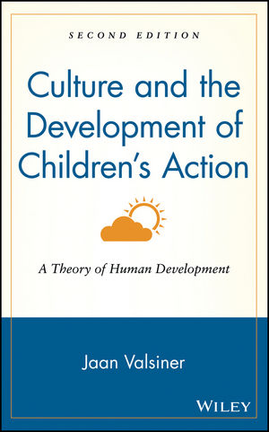 Culture and the Development of Children's Action: A Theory of Human Development, 2nd Edition