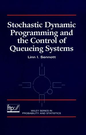 Stochastic Dynamic Programming and the Control of Queueing Systems (0471161209) cover image