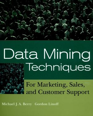 Data Mining Techniques: For Marketing, Sales, and Customer Support  (0471179809) cover image