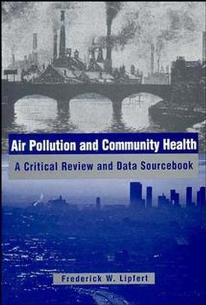 Air Pollution and Community Health: A Critical Review and Data Sourcebook
