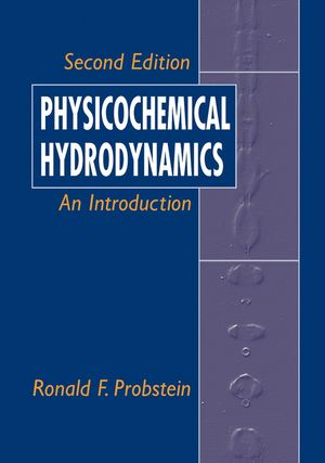 Physicochemical Hydrodynamics: An Introduction, 2nd Edition (0471458309) cover image