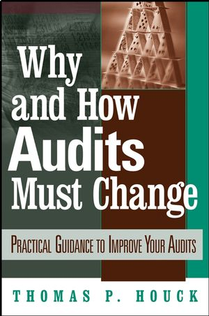 Why and How Audits Must Change: Practical Guidance to Improve Your Audits