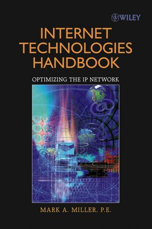 Internet Technologies Handbook: Optimizing the IP Network (0471480509) cover image