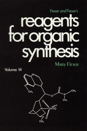 Fieser and Fieser's Reagents for Organic Synthesis, Volume 14