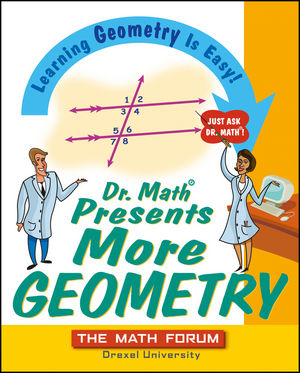 Dr. Math Presents More Geometry: Learning Geometry is Easy! Just Ask Dr. Math (0471697109) cover image
