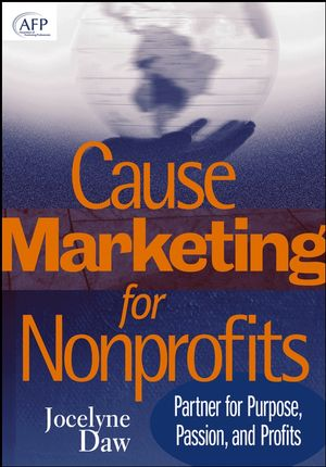 Cause Marketing for Nonprofits: Partner for Purpose, Passion, and Profits (AFP Fund Development Series)