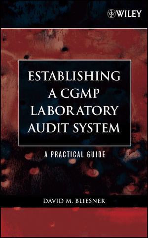 Establishing A CGMP Laboratory Audit System: A Practical Guide