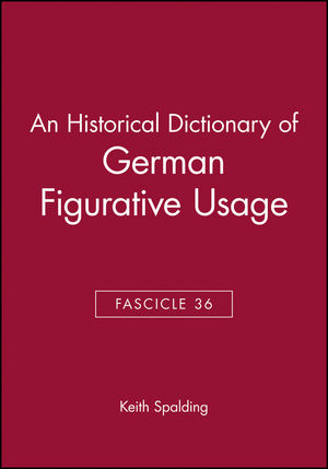 An Historical Dictionary of German Figurative Usage, Fascicle 36