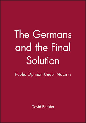 The Germans and the Final Solution: Public Opinion Under Nazism (0631201009) cover image