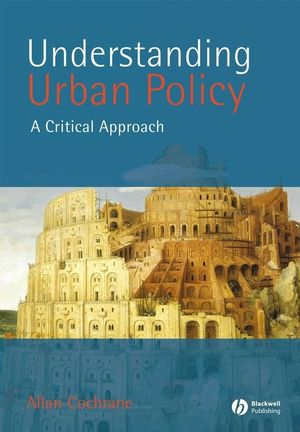 Understanding Urban Policy: A Critical Introduction