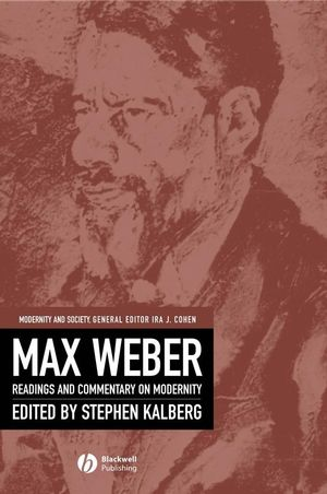 Max Weber: Readings And Commentary On Modernity (0631214909) cover image