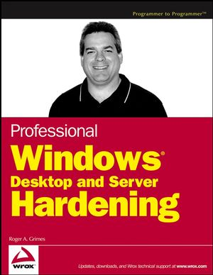 Professional Windows Desktop and Server Hardening (0764599909) cover image