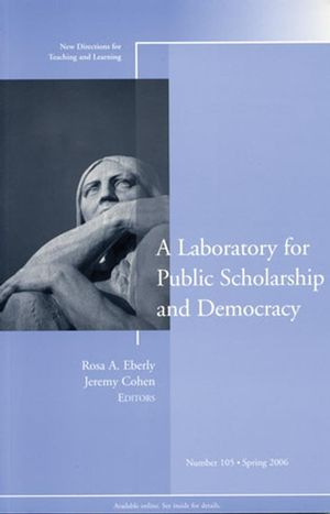 A Laboratory for Public Scholarship and Democracy: New Directions for Teaching and Learning, Number 105