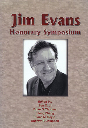 Jim Evans Honorary Symposium: Proceedings of the Symposium Sponsored by the Light Metals Division of The Minerals, Metals and Materials Society (TMS)