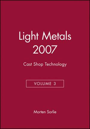 Light Metals 2007, Volume 3, Cast Shop Technology