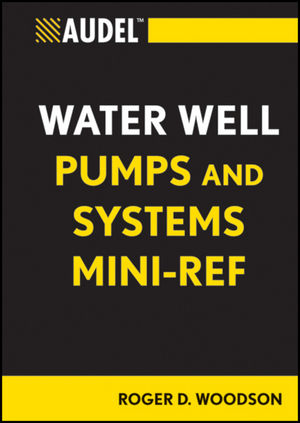 Audel Water Well Pumps and Systems Mini-Ref (1118114809) cover image