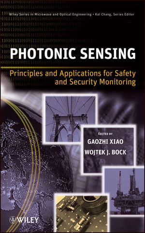 Photonic Sensing: Principles and Applications for Safety and Security Monitoring (1118310209) cover image