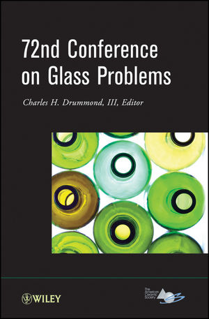 72nd Conference on Glass Problems: Version B - Meeting Attendees Only, Volume 33, Issue 1